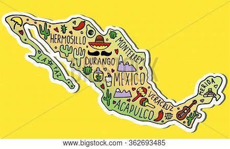 Colored Sticker Of Hand Drawn Doodle Mexico Map. Mexican City Names Lettering And Cartoon Landmarks,
