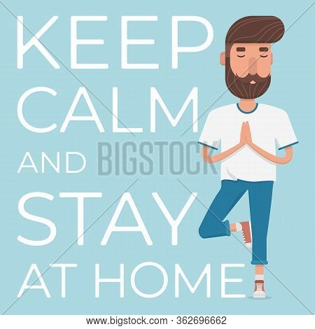 Stay Calm And Stay At Home. A Cute Male Character Stands In The Tree Pose, Vrikshasana. The Vector I