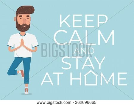 Keep Calm And Stay At Home. A Cute Male Character Stands In The Tree Pose, Vrikshasana. The Vector I