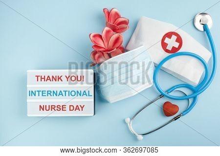 International Nurse Day Background. Medical Background. Healthcare Medicine Concept. Thak You For Nu