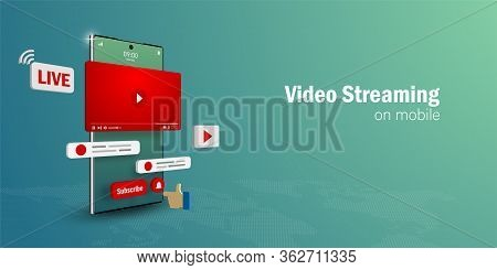 Video Live Streaming Concept, Watch And Live A Video Streaming On Smartphone With Social Media, Web