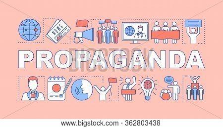 Propaganda Word Concepts Banner. Electioneering. Political Campaign. Presidential Nomination. Presen