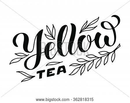 Vector Illustration Of Yellow Tea Brush Lettering For Package, Banner, Flyer, Poster, Bistro, Café,
