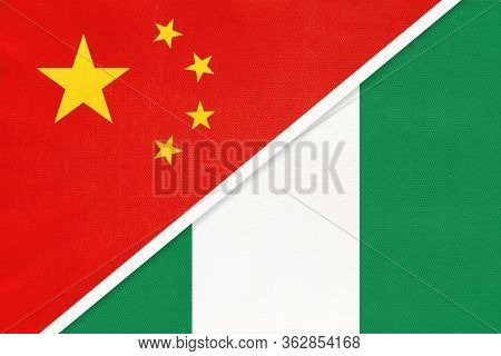 China Or Prc Vs Nigeria National Flag From Textile. Relationship Between Asian And African Countries