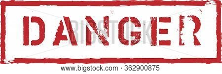 Danger Stamp Grunge Rubber Stamp With Word Danger, Vector Illustration