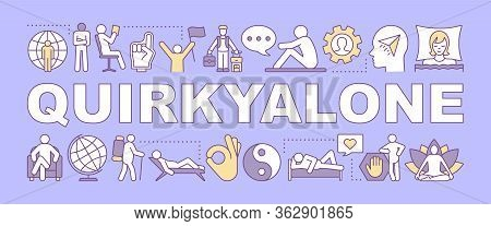 Quirkyalone Word Concepts Banner. Spending Time Alone. Preferring Singleness, Remain Single. Present