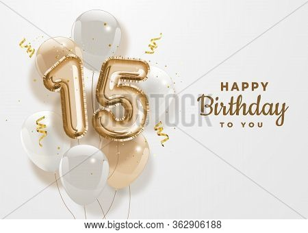Happy 15th Birthday Gold Foil Balloon Greeting Background. 15 Years Anniversary Logo Template- 15th
