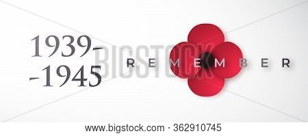 World War Ii Commemorative Banner With Poppy Flower. May 8th. Remembrance Day Vector Design.