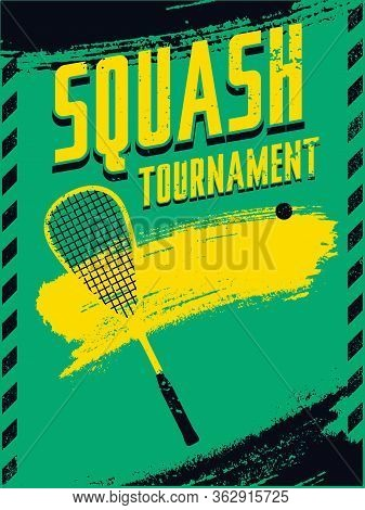 Squash Tournament Typographical Vintage Grunge Style Poster. Retro Vector Illustration.