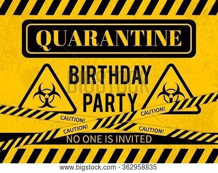 Quarantine Birthday Party Sign With Biohazard Symbol. Social Distancing Birthday Concept. Coronaviru