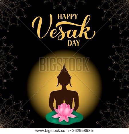 Happy Vesak Day Calligraphy Hand Lettering And Silhouette Of Buddha. Indian Holiday Buddha Purnima T