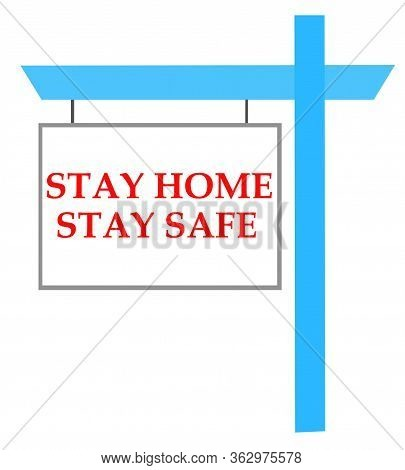 Stay Home Stay Safe Covid-19 Coronavirus Working At Home.