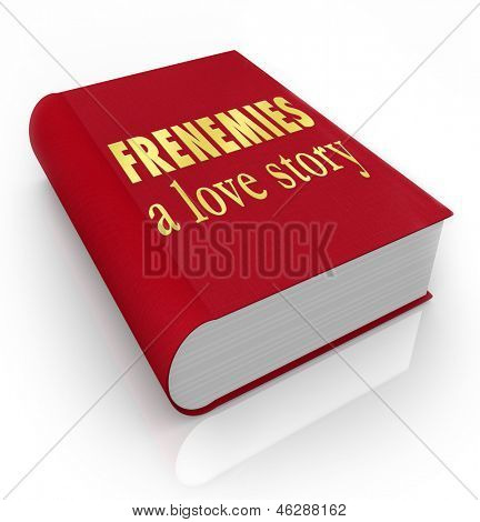 The title Frenemies A Love Story on a red 3d book cover illustrating a story between friends who have become enemies through deceit and betrayal poster