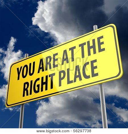 Straßenschild mit Worten sind Sie am richtigen Ort
