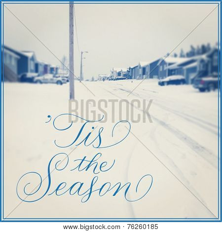 Inspirational Typographic Quote - Tis the season