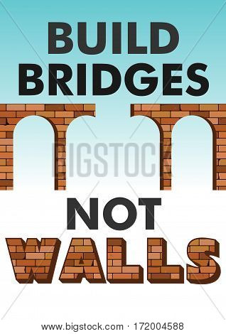 Build bridges not walls text. Creative modern poster flyer template for march demonstration. Protecting women's rights. Social issues on refugees or illegal immigrants