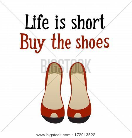 Lettering Life is short. Buy the shoes