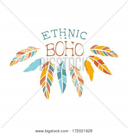 Ethnic Boho Style Element, Hipster Fashion Design Template In Blue, Yellow And Red Color With Feather Framing. Trendy Stylish Printable Poster With Native American Inspiration And Spiritual Text.