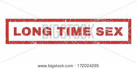 Long Time Sex text rubber seal stamp watermark. Caption inside rectangular shape with grunge design and dirty texture. Horizontal vector red ink emblem on a white background.