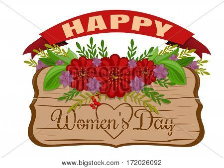 Happy Women's Day. Womens holiday card. March 8. Old wooden board with greeting inscription decorated with flowers. Wood board, red banner and flowers. Vector illustration