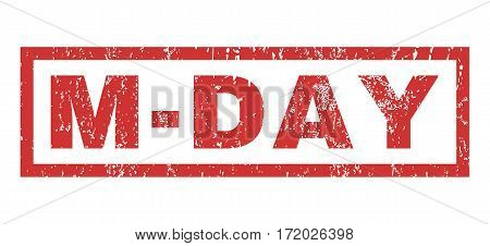 M-Day text rubber seal stamp watermark. Caption inside rectangular banner with grunge design and unclean texture. Horizontal vector red ink emblem on a white background.