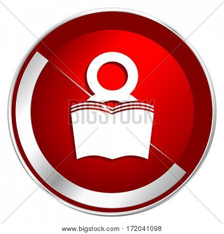 Book red web icon. Metal shine silver chrome border round button isolated on white background. Circle modern design abstract sign for smartphone applications.