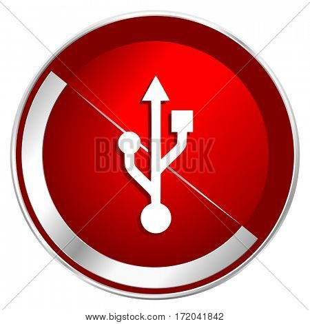 Usb red web icon. Metal shine silver chrome border round button isolated on white background. Circle modern design abstract sign for smartphone applications.