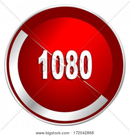 1080 red web icon. Metal shine silver chrome border round button isolated on white background. Circle modern design abstract sign for smartphone applications.