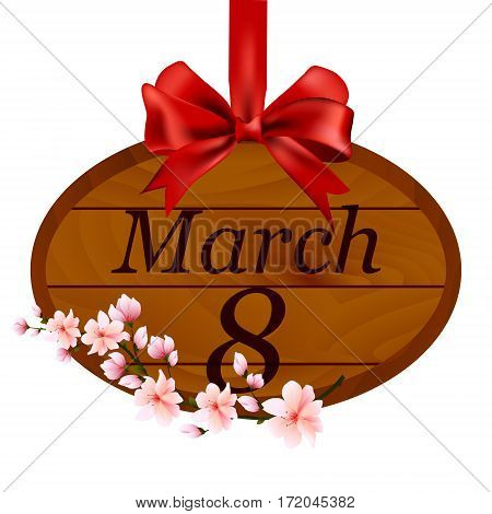 Wooden round signboard from boards hanging on red satin ribbon with a bow to the International Women's Day on 8 March