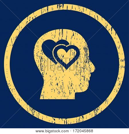 Love In Mind grainy textured icon for overlay watermark stamps. Rounded flat vector symbol with dirty texture. Circled yellow ink rubber seal stamp with grunge design on a blue background.