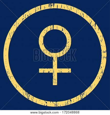 Venus Female Symbol grainy textured icon for overlay watermark stamps. Rounded flat vector symbol with dirty texture. Circled yellow ink rubber seal stamp with grunge design on a blue background.