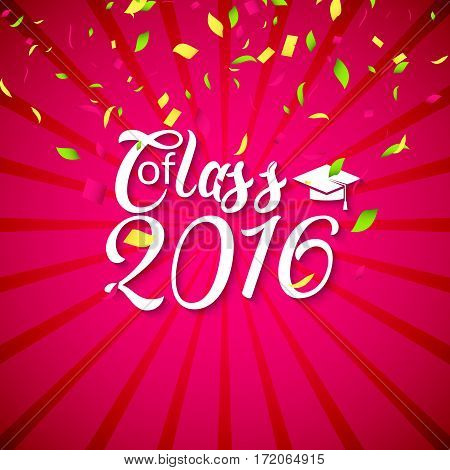 Hand drawn lettering typography Class of 2016. Graduation icon lable. Lettering for graduation design, congratulation party with confetti. High school or college graduate.