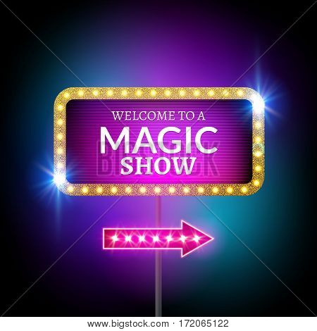 Magic show design sign. Festive billboard magical show. Circus banner decoration with lights.