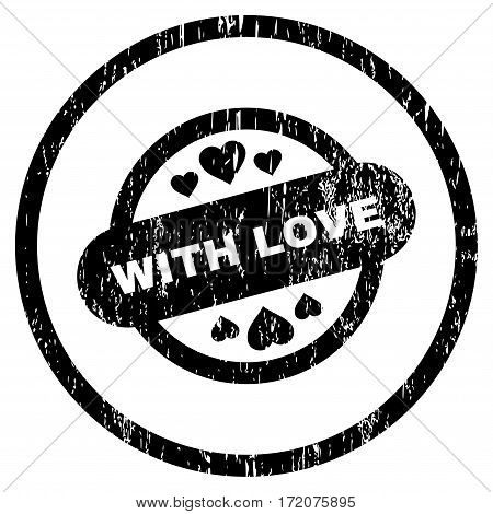 With Love Stamp Seal grainy textured icon for overlay watermark stamps. Rounded flat vector symbol with unclean texture. Circled black ink rubber seal stamp with grunge design on a white background.