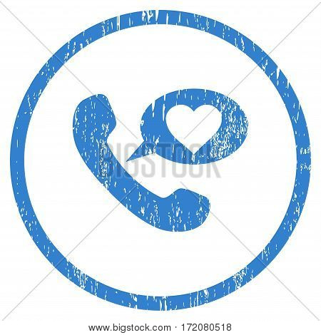 Love Phone Message grainy textured icon for overlay watermark stamps. Rounded flat vector symbol with scratched texture. Circled cobalt ink rubber seal stamp with grunge design on a white background.
