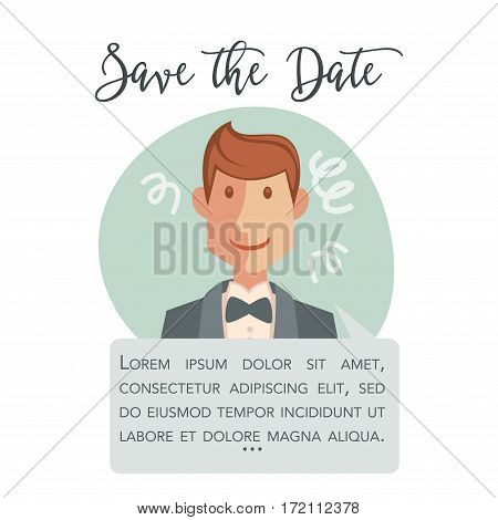 Save the Date invitation card design. Handsome groom portrait in suit with elegant bow in blue circle. Man going to marry. Add your text, wedding poster design vector illustration in flat style