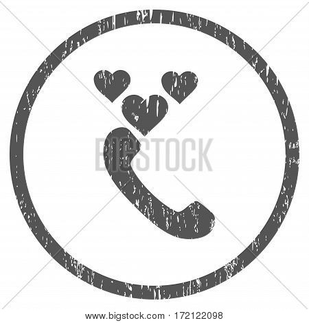 Love Phone Call grainy textured icon for overlay watermark stamps. Rounded flat vector symbol with dirty texture. Circled gray ink rubber seal stamp with grunge design on a white background.