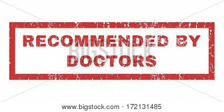 Recommended By Doctors text rubber seal stamp watermark. Caption inside rectangular shape with grunge design and dust texture. Horizontal vector red ink sticker on a white background.