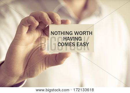 Nothing Worth Having Comes Easy Message Card