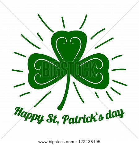 Happy Saint Patrick shamrock or four-leaf clover leaf. Lucky symbol or logo for Irish holiday greeting card design element and text template