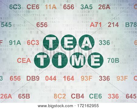 Time concept: Painted green text Tea Time on Digital Data Paper background with Hexadecimal Code