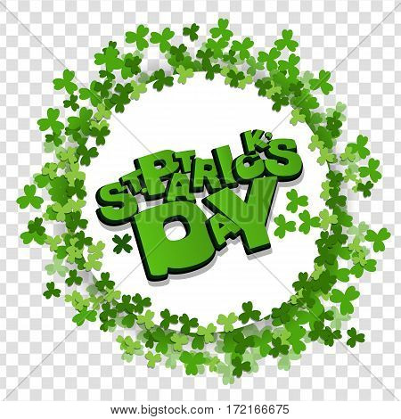 Lettering funny comic font St Patrick Day. Vector illustration background. Material frame border shadow. Comic speech phrase. Comic text sound effects. Green clover on transparent background.