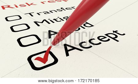 Risk response checklist with a red ballpen setting a tick in the accept checkbox 3D illustration