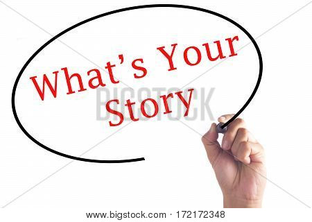 Hand Writing What's Your Story On Transparent Board