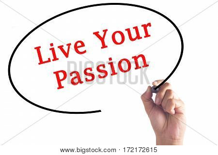 Hand Writing Live Your Passion On Transparent Board