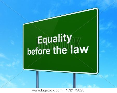 Politics concept: Equality Before The Law on green road highway sign, clear blue sky background, 3D rendering