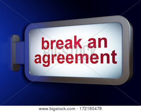 Law concept: Break An Agreement on advertising billboard background, 3D rendering