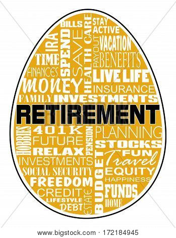 Retirement - Nest Egg Design is an illustration of an egg shape containing retirement related text. Represents retirement planning, problems and rewards.