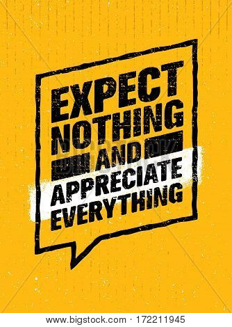Expect Nothing And Appreciate Everything. Inspiring Creative Motivation Quote. Vector Typography Banner Design Concept.
