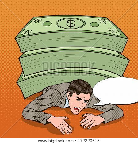 Pop Art Businessman Crushed by Huge Pile of Cash. Vector illustration